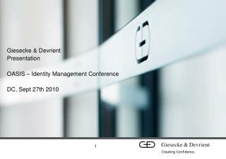 Giesecke & Devrient  Presentation OASIS – Identity Management Conference DC, Sept 27th 2010