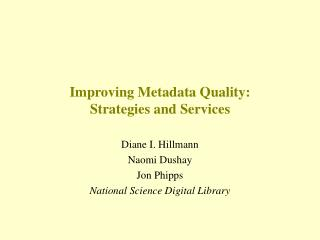 Improving Metadata Quality:  Strategies and Services
