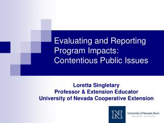 Evaluating and Reporting Program Impacts: Contentious Public Issues