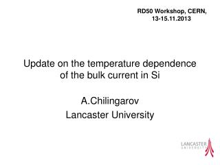 Update on the  temperature dependence of the bulk current in Si