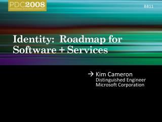 Identity:  Roadmap for Software  Services