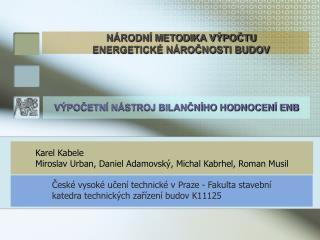 Karel Kabele Miroslav Urban, Daniel Adamovský, Michal Kabrhel, Roman Musil