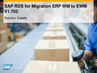 SAP RDS for Migration ERP WM to EWM V1.702