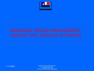 MANAGING SENIOR MANAGEMENT : SENIOR CIVIL SERVICE IN FRANCE