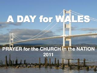 A DAY for WALES PRAYER for the CHURCH in the NATION 2011