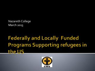 Federally and Locally  Funded Programs Supporting refugees in the US