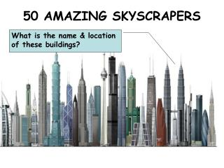 50 AMAZING SKYSCRAPERS