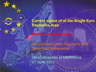 Current status of of the Single Euro         Payments Area      	    Michael van Doeveren