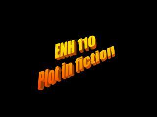 ENH 110 Plot in fiction
