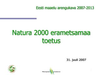 Natura 2000 erametsamaa toetus 31. juuli 2007