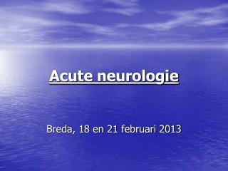 Acute neurologie