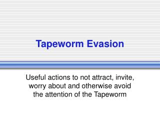 Tapeworm Evasion