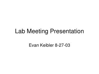 Lab Meeting Presentation