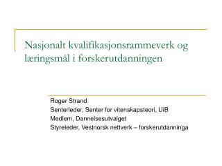Nasjonalt kvalifikasjonsrammeverk og l�ringsm�l i forskerutdanningen