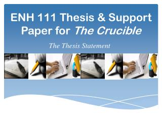 ENH 111 Thesis & Support Paper for  The Crucible