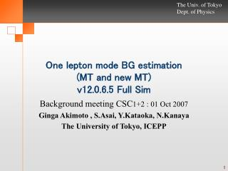 One lepton mode BG estimation  (MT and new MT) v12.0.6.5 Full Sim