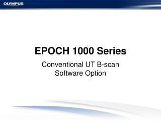 EPOCH 1000 Series
