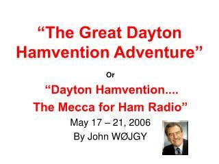 """The Great Dayton Hamvention Adventure"""