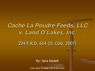 Cache La Poudre Feeds, LLC v. Land O Lakes, Inc.