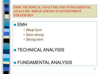 EMH, TECHNICAL ANALYSIS AND FUNDAMENTAL ANALYSIS: IMPLICATIONS TO INVESTMENT STRATEGIES