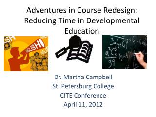 Adventures in Course Redesign:  Reducing Time in Developmental Education