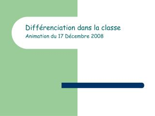 Diff renciation dans la classe Animation du 17 D cembre 2008
