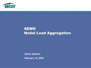 SEWG  Nodal Load Aggregation