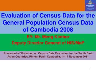 Evaluation of Census Data for the General Population Census Data of Cambodia 2008