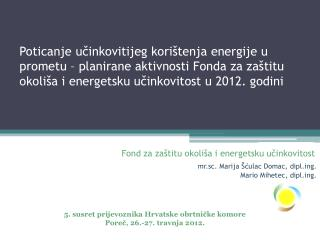 Fond za zaštitu okoliša i energetsku učinkovitost mr.sc. Marija Šćulac Domac, diplg.