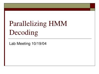Parallelizing HMM Decoding
