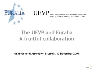 The UEVP and Euralia A fruitful collaboration UEVP General Assembly – Brussels, 12 November 2009