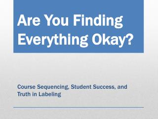 Are You Finding Everything Okay?