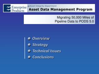 Migrating 50,000 Miles of  Pipeline Data to PODS 5.0