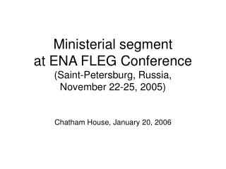 Ministerial segment  at ENA FLEG Conference (Saint-Petersburg, Russia,  November 22-25, 2005)