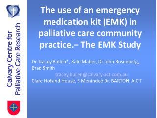 Dr Tracey Bullen*, Kate Maher, Dr John Rosenberg, Brad Smith tracey.bullen@calvary-act.au