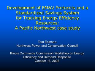 Tom Eckman Northwest Power and Conservation Council
