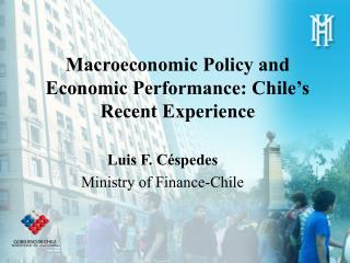 Macroeconomic Policy and Economic Performance: Chile's Recent Experience