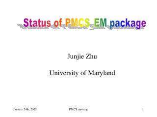 Status of PMCS_EM package