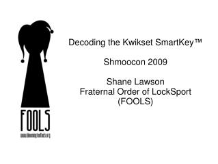 Decoding the Kwikset SmartKey   Shmoocon 2009  Shane Lawson Fraternal Order of LockSport FOOLS