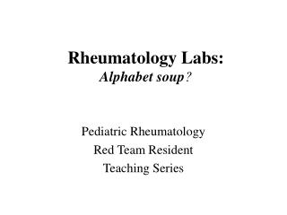 Rheumatology Labs: Alphabet soup ?