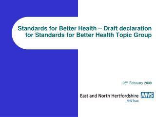 Standards for Better Health – Draft declaration  for Standards for Better Health Topic Group