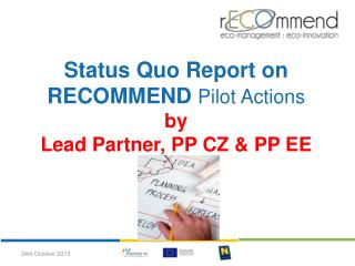 Status Quo Report on RECOMMEND  Pilot Actions by  Lead Partner, PP CZ & PP EE
