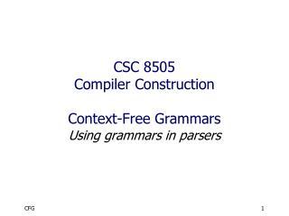 CSC 8505 Compiler Construction Context-Free Grammars