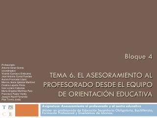 Bloque  4 TEMA 6. EL ASESORAMIENTO AL PROFESORADO DESDE EL EQUIPO DE ORIENTACIÓN EDUCATIVA