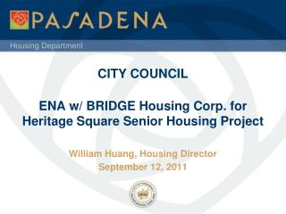 CITY COUNCIL ENA w/ BRIDGE Housing Corp. for Heritage Square Senior Housing Project