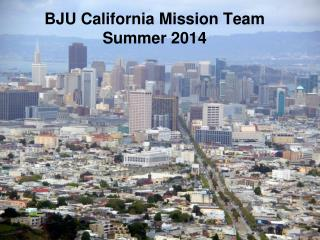 BJU California Mission Team Summer 2014