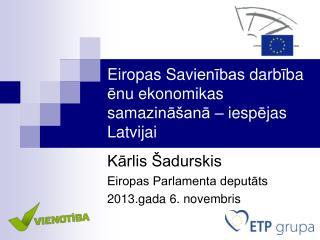 Eiropas Sav ienības  darb ī ba  ē nu ekonomikas samaz ināšanā  – iesp ē jas Latvijai