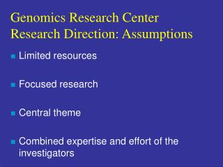 Genomics Research Center Research Direction: Assumptions