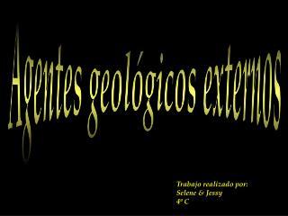 Agentes geol�gicos externos