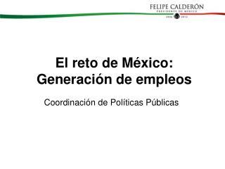 El reto de México: Generación de empleos